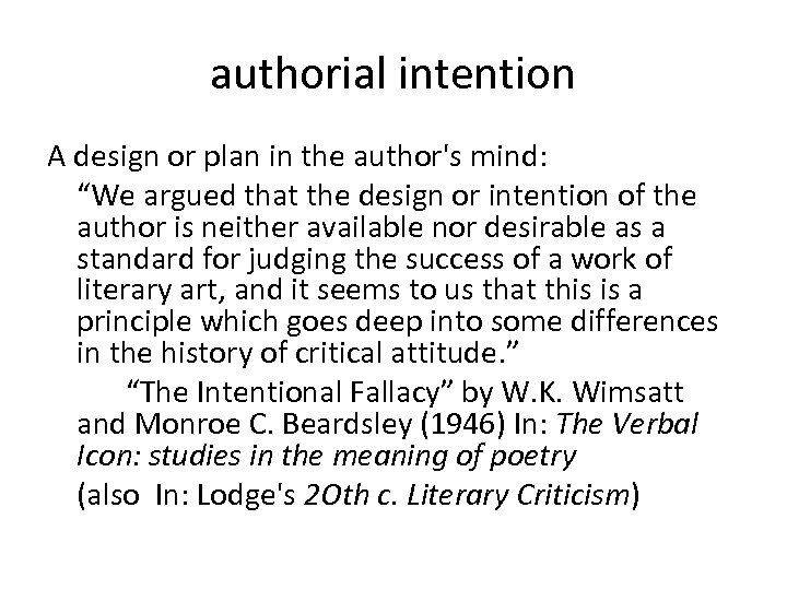"""authorial intention A design or plan in the author's mind: """"We argued that the"""