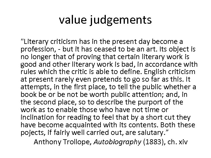 """value judgements """"Literary criticism has in the present day become a profession, - but"""