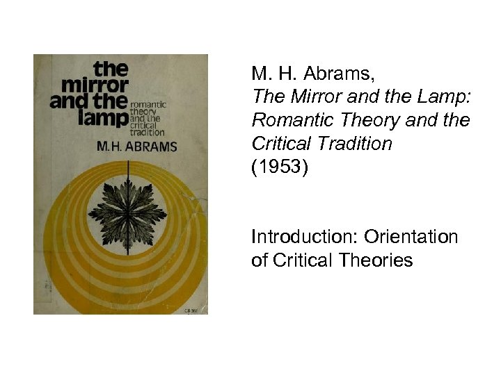 M. H. Abrams, The Mirror and the Lamp: Romantic Theory and the Critical Tradition