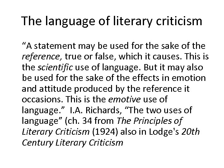 """The language of literary criticism """"A statement may be used for the sake of"""