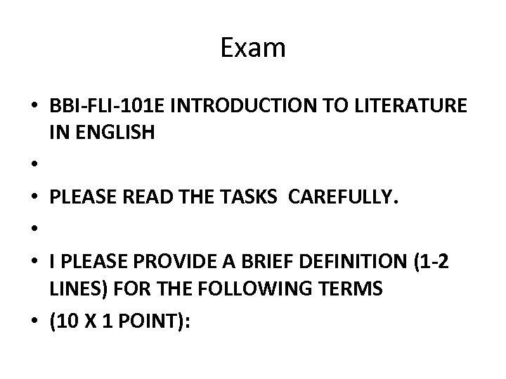 Exam • BBI-FLI-101 E INTRODUCTION TO LITERATURE IN ENGLISH • • PLEASE READ THE