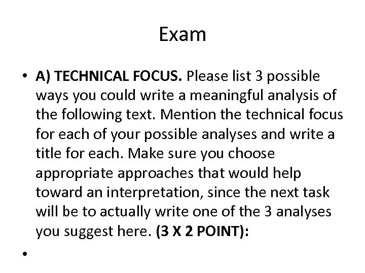 Exam • A) TECHNICAL FOCUS. Please list 3 possible ways you could write a