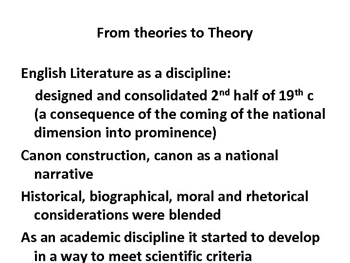From theories to Theory English Literature as a discipline: designed and consolidated 2 nd