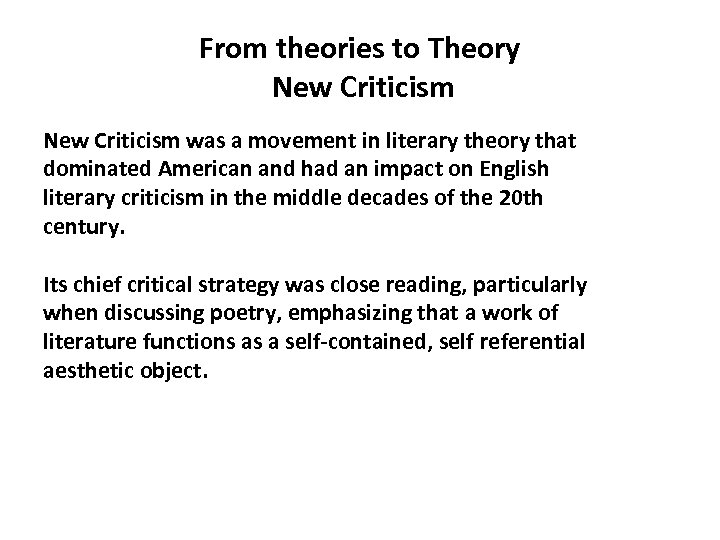 From theories to Theory New Criticism was a movement in literary theory that dominated