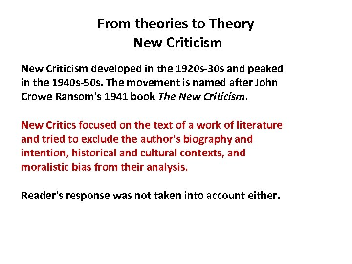 From theories to Theory New Criticism developed in the 1920 s-30 s and peaked
