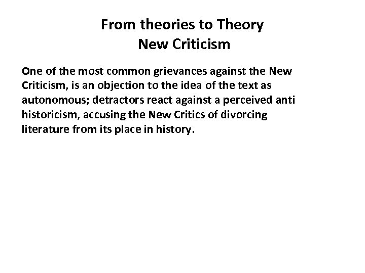 From theories to Theory New Criticism One of the most common grievances against the
