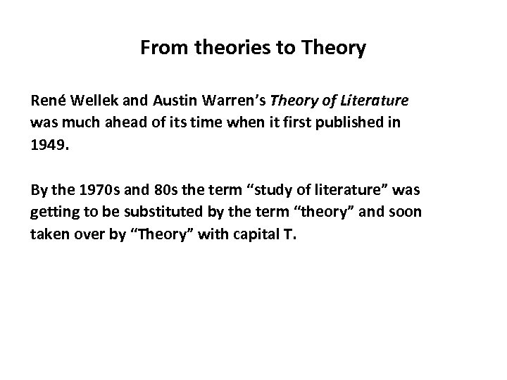 From theories to Theory René Wellek and Austin Warren's Theory of Literature was much