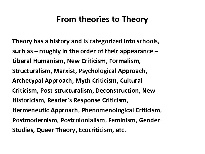 From theories to Theory has a history and is categorized into schools, such as