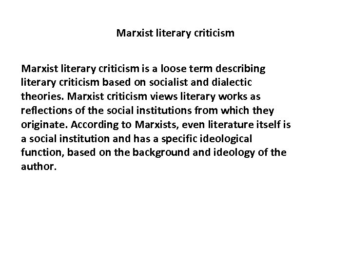 Marxist literary criticism is a loose term describing literary criticism based on socialist and