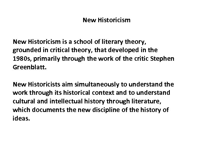 New Historicism is a school of literary theory, grounded in critical theory, that developed