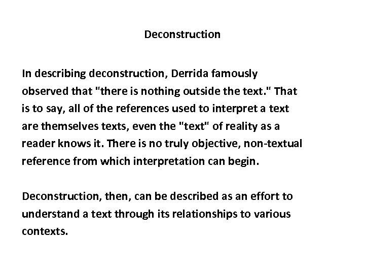 Deconstruction In describing deconstruction, Derrida famously observed that