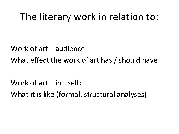 The literary work in relation to: Work of art – audience What effect the