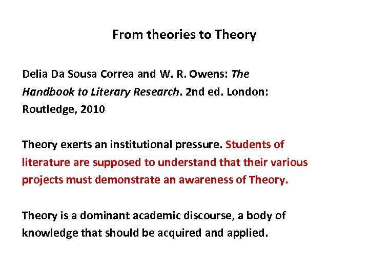 From theories to Theory Delia Da Sousa Correa and W. R. Owens: The Handbook