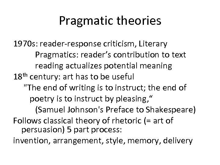 Pragmatic theories 1970 s: reader-response criticism, Literary Pragmatics: reader's contribution to text reading actualizes