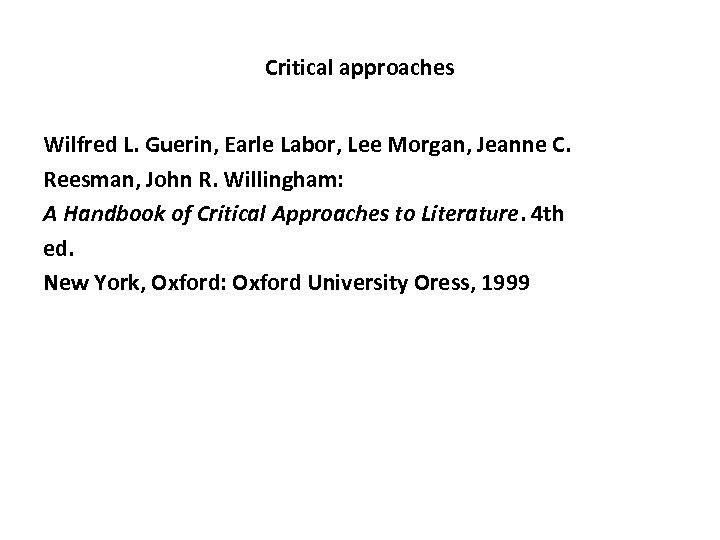 Critical approaches Wilfred L. Guerin, Earle Labor, Lee Morgan, Jeanne C. Reesman, John R.