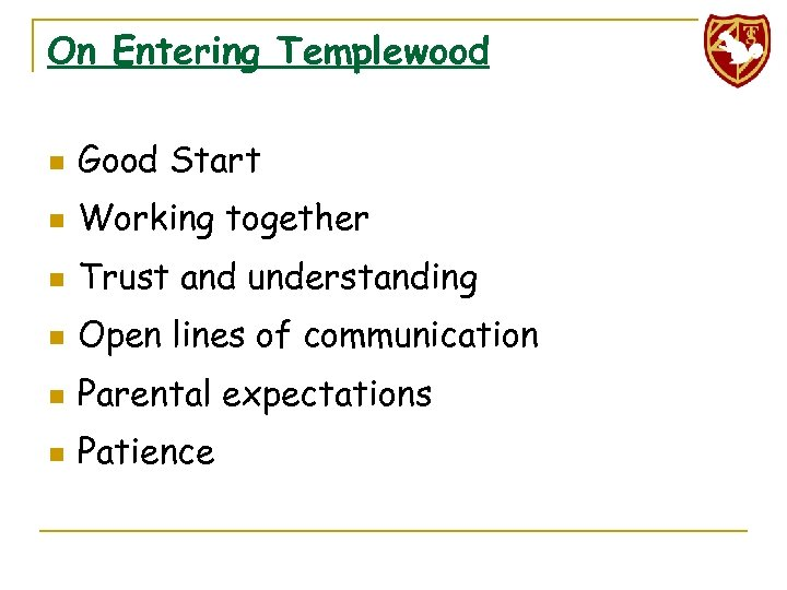 On Entering Templewood n Good Start n Working together n Trust and understanding n