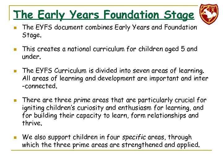 The Early Years Foundation Stage n n n The EYFS document combines Early Years