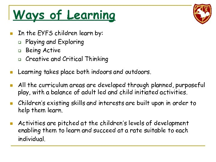 Ways of Learning n n n In the EYFS children learn by: q Playing