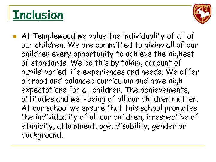 Inclusion n At Templewood we value the individuality of all of our children. We