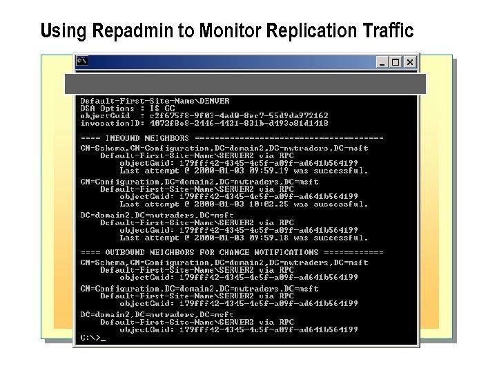 Using Repadmin to Monitor Replication Traffic