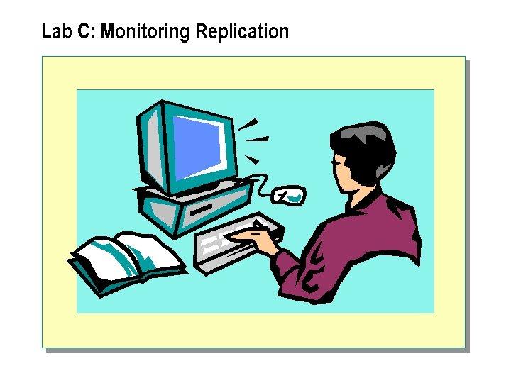 Lab C: Monitoring Replication