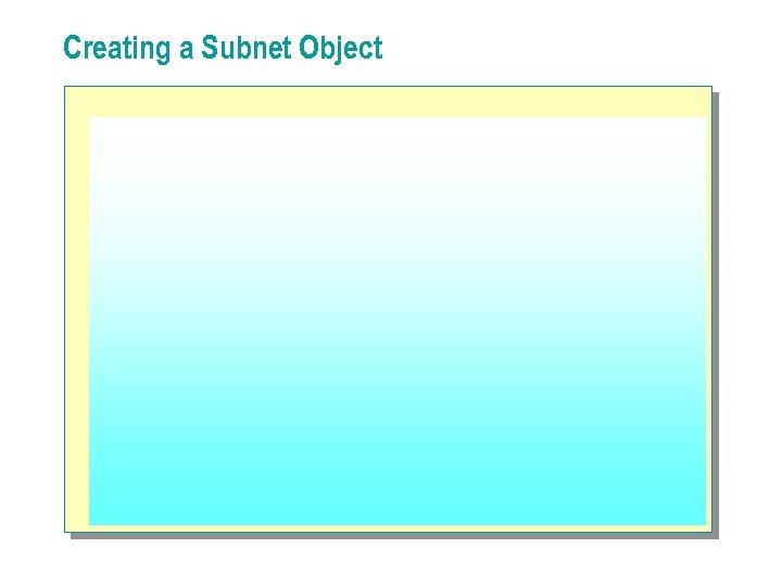 Creating a Subnet Object