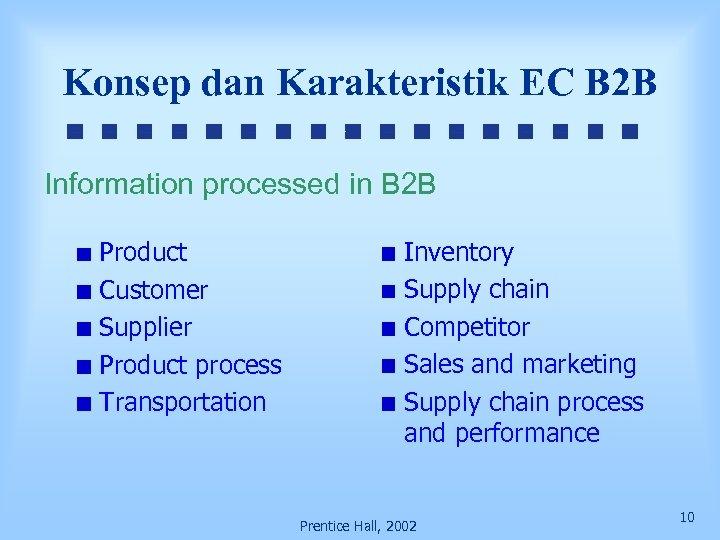 Konsep dan Karakteristik EC B 2 B Information processed in B 2 B Product