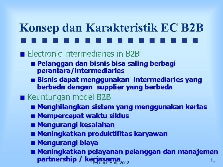 Konsep dan Karakteristik EC B 2 B Electronic intermediaries in B 2 B Pelanggan
