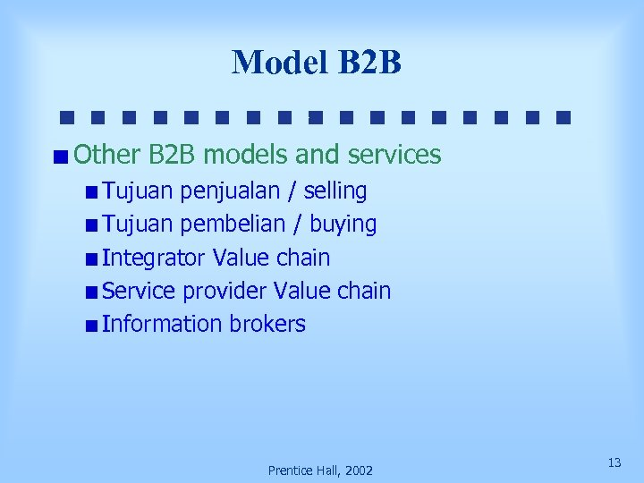 Model B 2 B Other B 2 B models and services Tujuan penjualan /