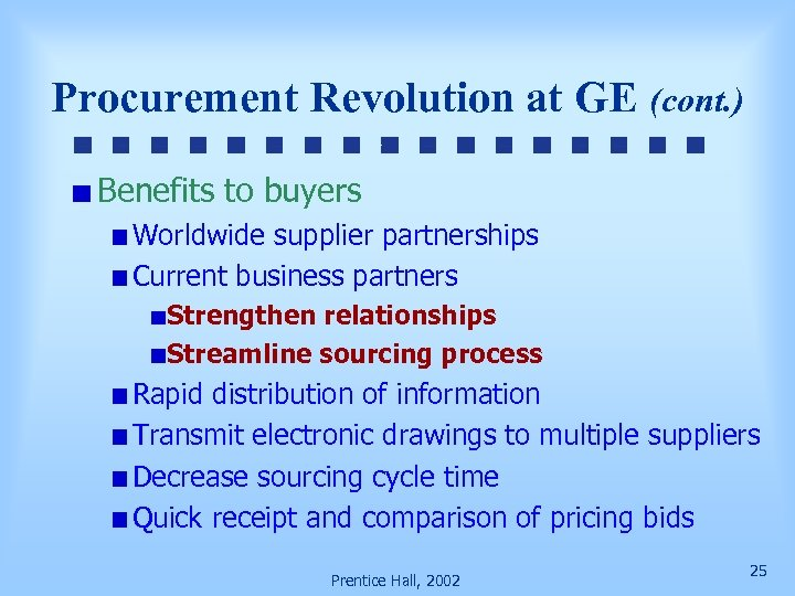Procurement Revolution at GE (cont. ) Benefits to buyers Worldwide supplier partnerships Current business