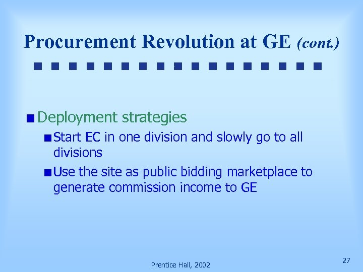 Procurement Revolution at GE (cont. ) Deployment strategies Start EC in one division and