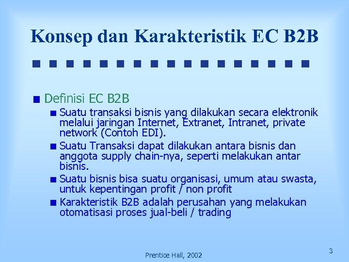 Konsep dan Karakteristik EC B 2 B Definisi EC B 2 B Suatu transaksi