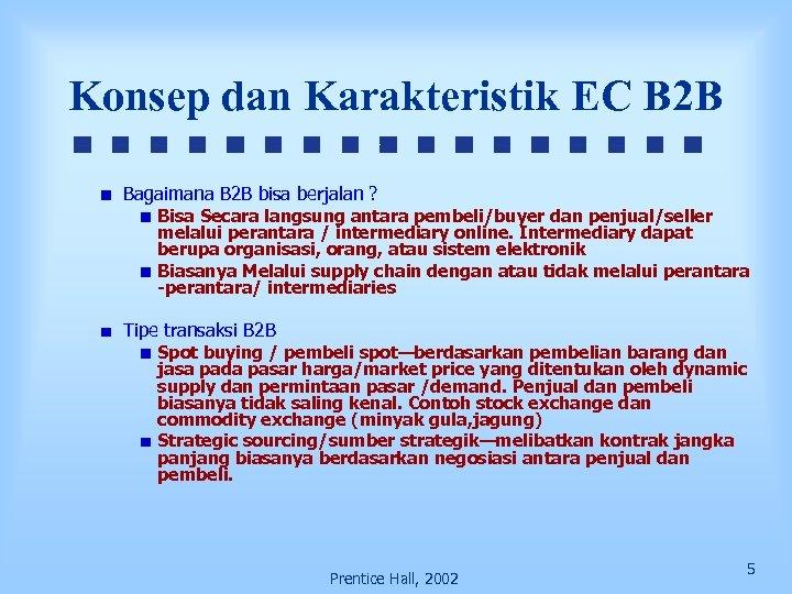 Konsep dan Karakteristik EC B 2 B Bagaimana B 2 B bisa berjalan ?