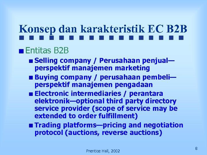 Konsep dan karakteristik EC B 2 B Entitas B 2 B Selling company /