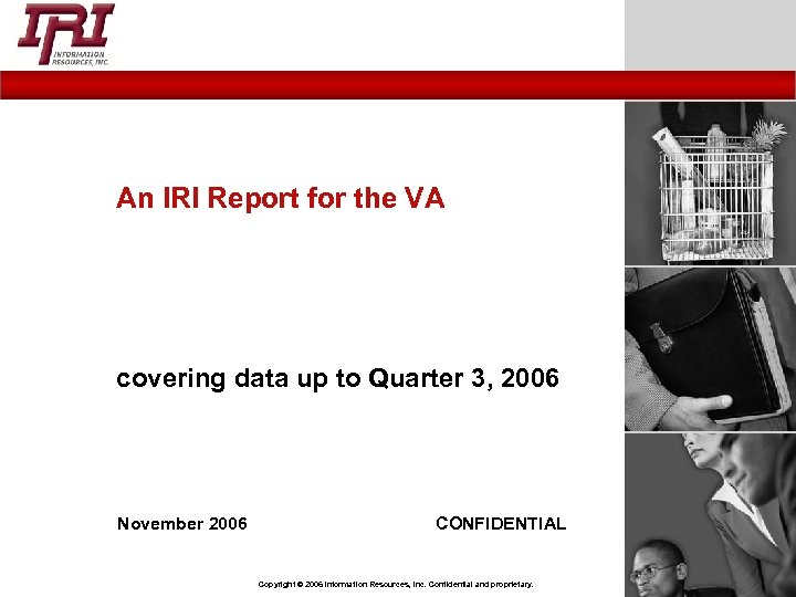 An IRI Report for the VA covering data up to Quarter 3, 2006 November