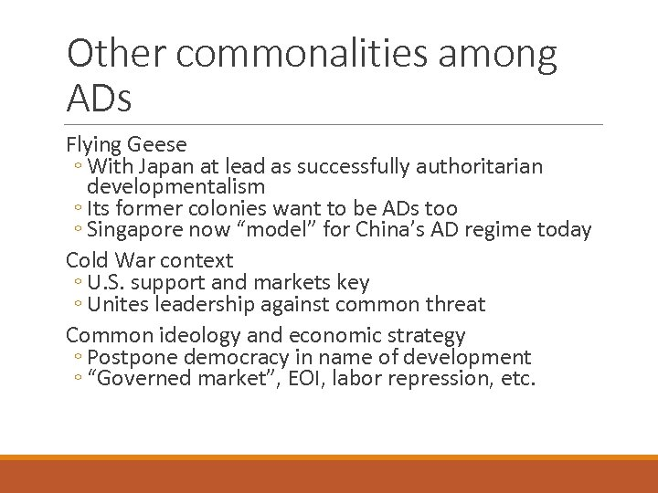 Other commonalities among ADs Flying Geese ◦ With Japan at lead as successfully authoritarian