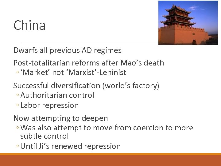 China Dwarfs all previous AD regimes Post-totalitarian reforms after Mao's death ◦ 'Market' not