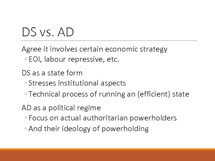 DS vs. AD Agree it involves certain economic strategy ◦ EOI, labour repressive, etc.