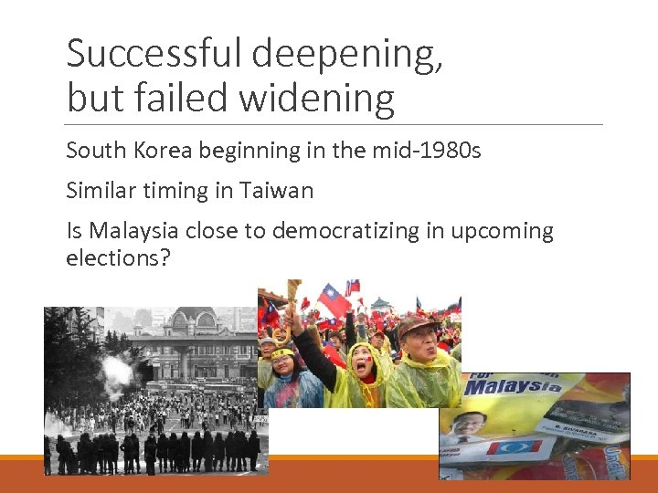 Successful deepening, but failed widening South Korea beginning in the mid-1980 s Similar timing
