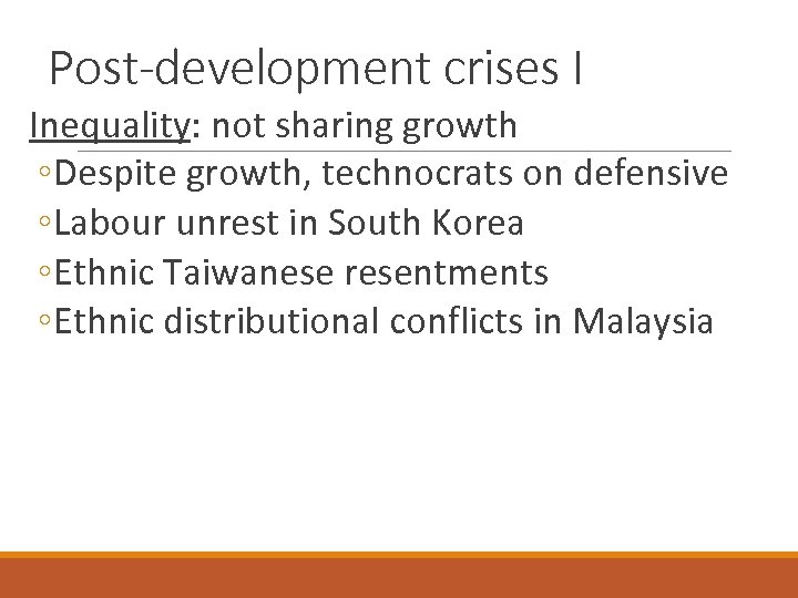 Post-development crises I Inequality: not sharing growth ◦ Despite growth, technocrats on defensive ◦