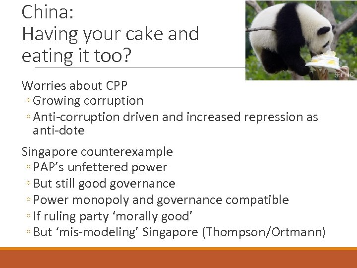 China: Having your cake and eating it too? Worries about CPP ◦ Growing corruption