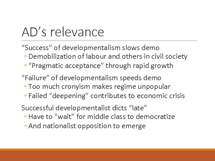 """AD's relevance """"Success"""" of developmentalism slows demo ◦ Demobilization of labour and others in"""
