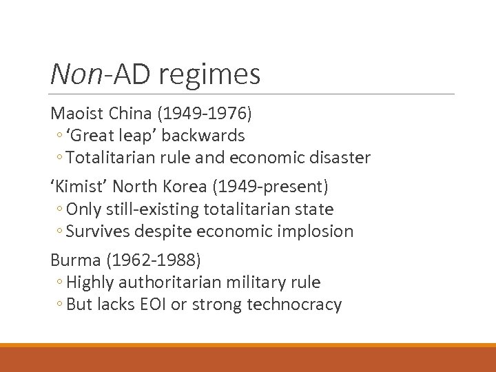 Non-AD regimes Maoist China (1949 -1976) ◦ 'Great leap' backwards ◦ Totalitarian rule and