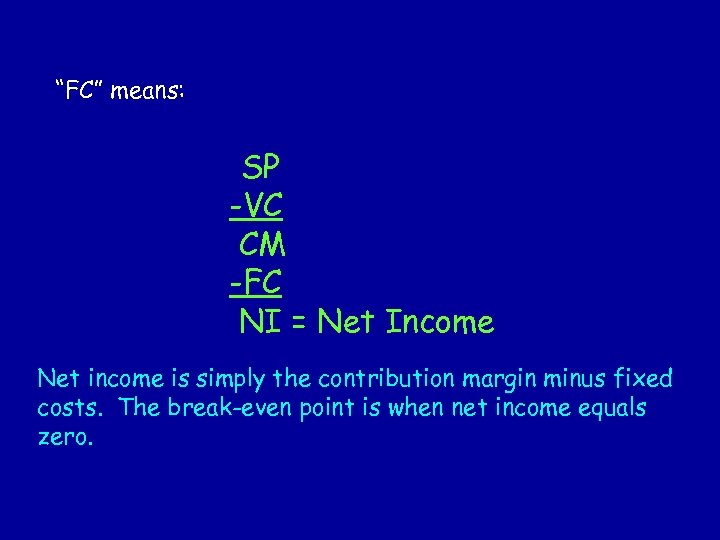 """FC"" means: SP -VC CM -FC NI = Net Income Net income is simply"