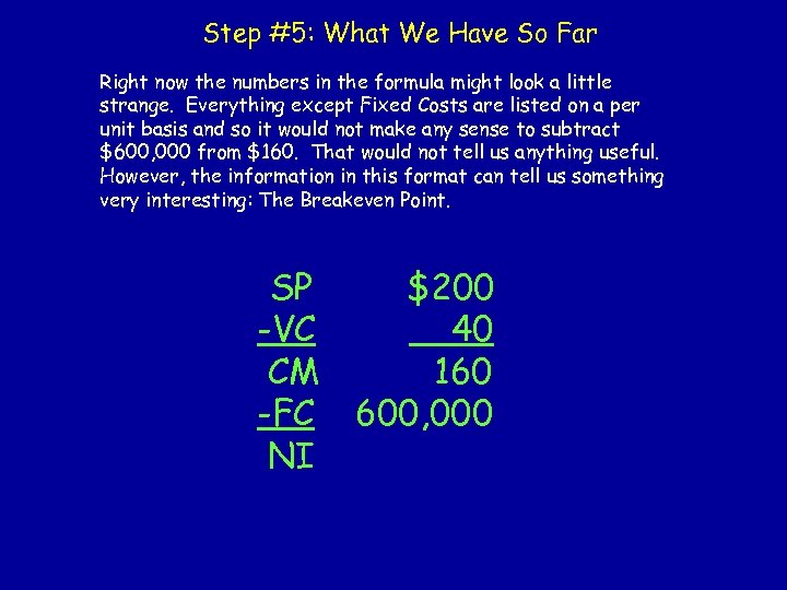 Step #5: What We Have So Far Right now the numbers in the formula