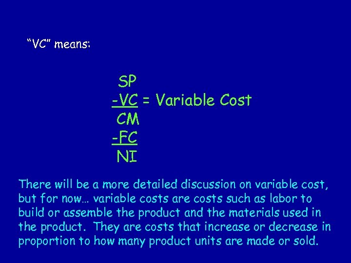 """VC"" means: SP -VC = Variable Cost CM -FC NI There will be a"