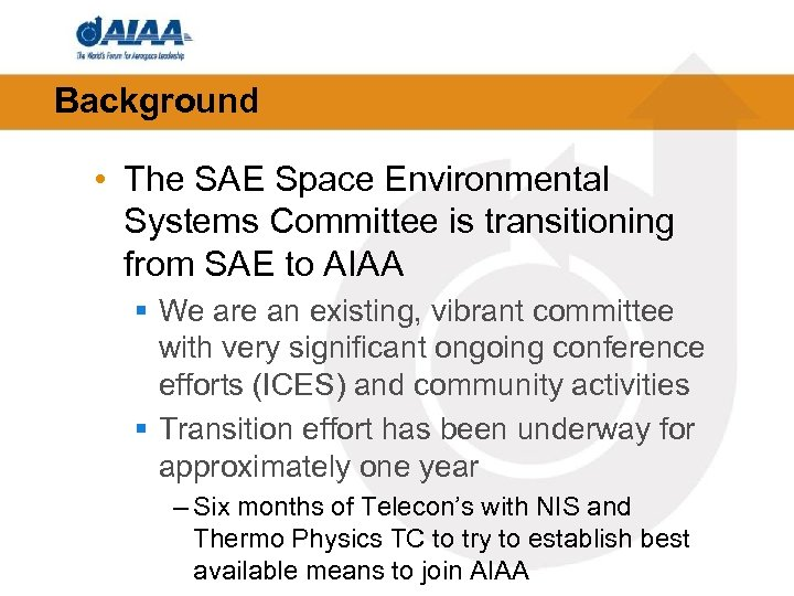 Background • The SAE Space Environmental Systems Committee is transitioning from SAE to AIAA