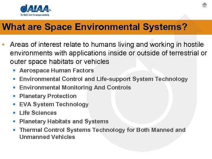 What are Space Environmental Systems? • Areas of interest relate to humans living and