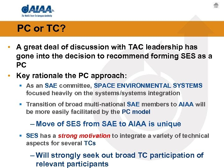 PC or TC? • A great deal of discussion with TAC leadership has gone