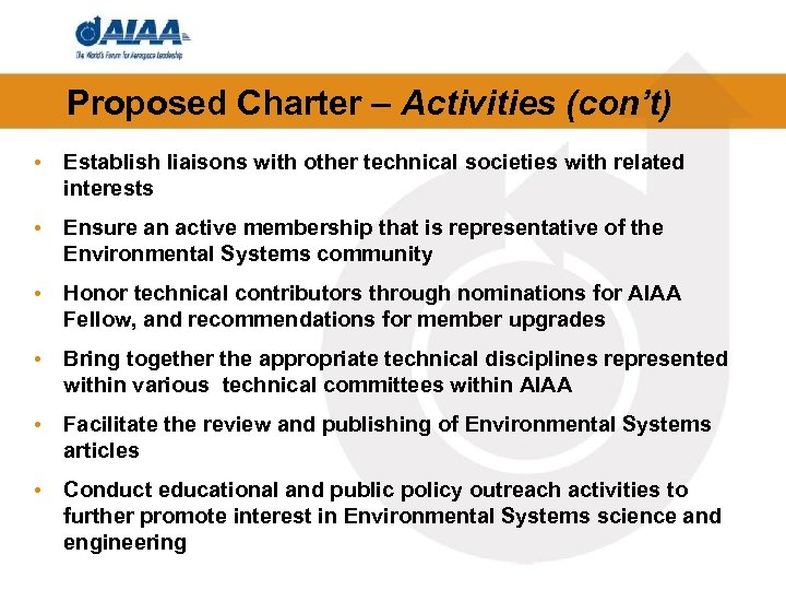 Proposed Charter – Activities (con't) • Establish liaisons with other technical societies with related